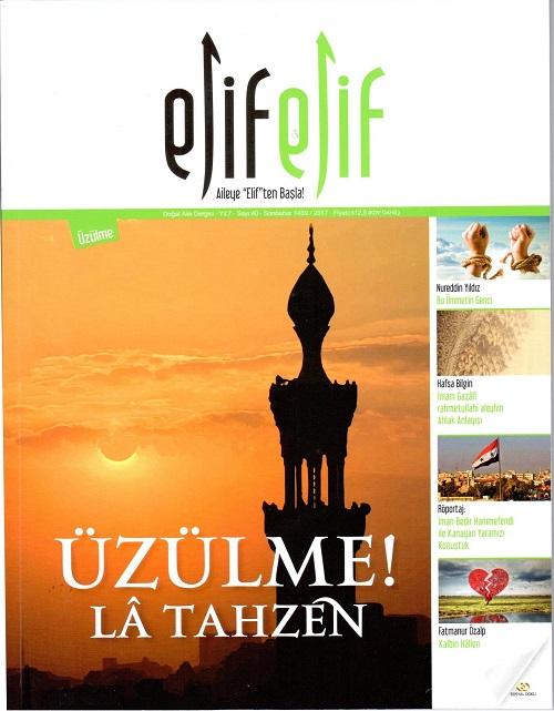 ElifElif Dergisi - Sayı:40 - Üzülme! Lâ Tahzen