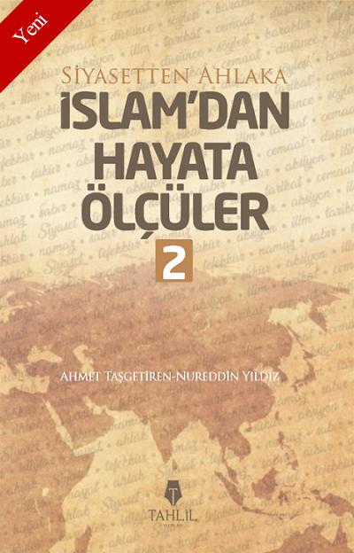 İslam'dan Hayata Ölçüler - 2; Siyasetten Ahlaka