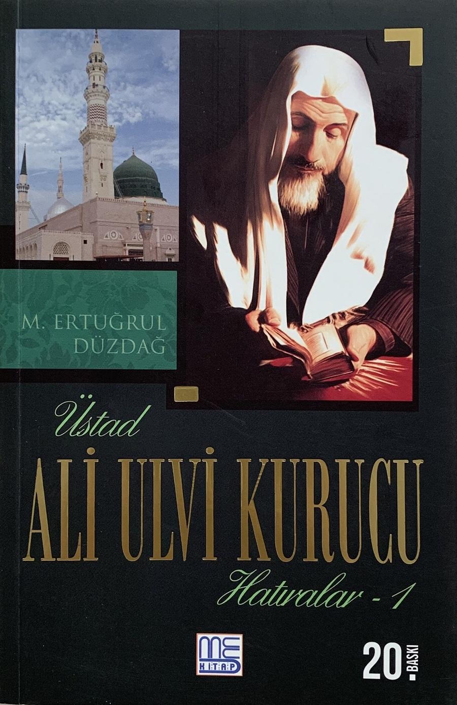 Üstad Ali Ulvi Kurucu Hatıralar-1