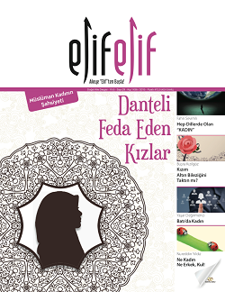 ElifElif Dergisi - Sayı:29 Danteli Feda Eden Kızlar ( Müslüman Kadının Şahsiyeti )