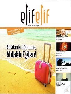 ElifElif Dergisi - Sayı:31 Ahlakınla Eğlenme Ahlaklı Eğlen ( Bayram, Eğlence ve Tatil Ahlakımız )