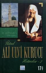 Üstad Ali Ulvi Kurucu Hatıralar-2