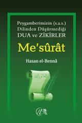 Mesurat; Peygamberimiz'in (s.a.s) dilinden düşürmediği dua ve zikirler