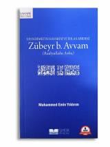 Efendimiz'in Havarisi ve İhlas Abidesi Zübeyr b. Avvam (r.a.)